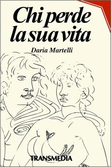 Chi perde la sua vita di Daria Martelli