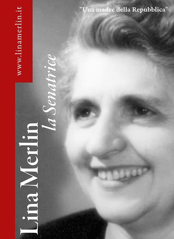 Lina Merlin, la Senatrice. Una madre della Repubblica